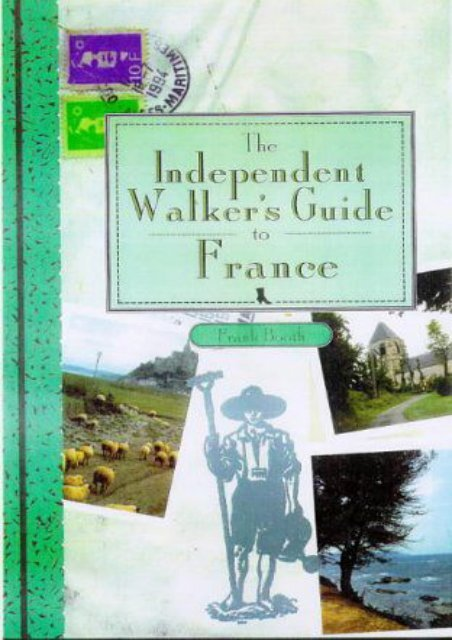 The Independent Walker s Guide to France