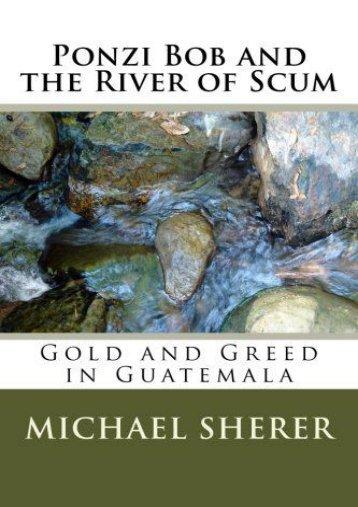 Ponzi Bob and the River of Scum