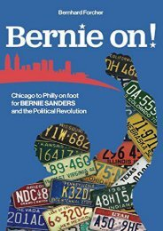 Bernie on!: Chicago to Philly on foot for Bernie Sanders and the Political Revolution