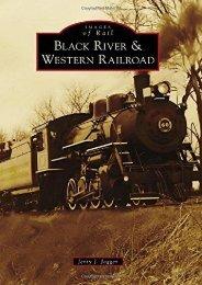 Black River   Western Railroad (Images of Rail)