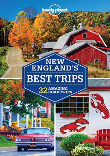 Lonely Planet New England s Best Trips (Travel Guide)