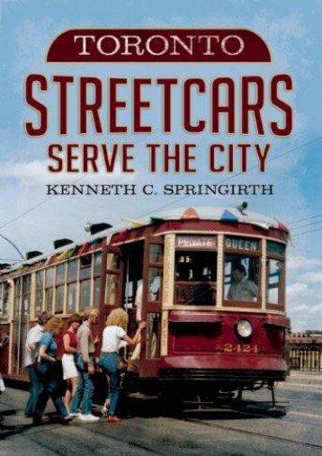 Toronto Streetcars Serve the City (America Through Time)