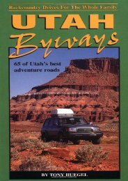 Utah Byways: 65 Backcountry Drives For The Whole Family, including Moab, Canyonlands, Arches, Capitol Reef, San Rafael Swell and Glen Canyon