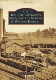Roanoke Locomotive Shops and the Norfolk   Western Railroad (Images of Rail)