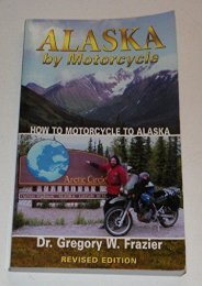 Alaska By Motorcycle: How to Motorcycle to Alaska