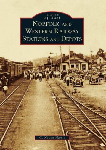Norfolk and Western Railway Stations and Depots (Images of Rail)