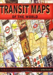 Transit Maps of the World: The World s First Collection of Every Urban Train Map on Earth
