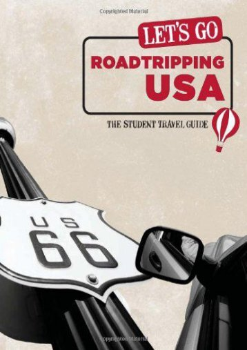 Let s Go Roadtripping USA: The Student Travel Guide