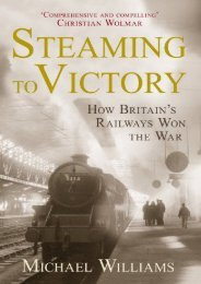 Steaming to Victory: How Britain s Railways Won the War