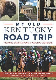 My Old Kentucky Road Trip:: Historic Destinations   Natural Wonders