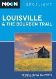 Moon Spotlight Louisville and the Bourbon Trail