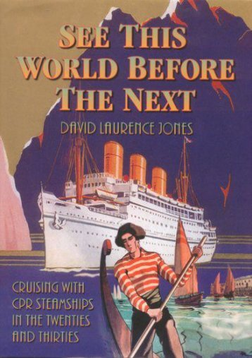 See This World Before the Next: Cruising with CPR Steamships in the Twenties and Thirties