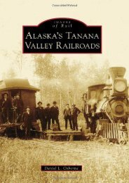 ALASKA S TANANA VALLEY RAILROADS (Images of Rail)