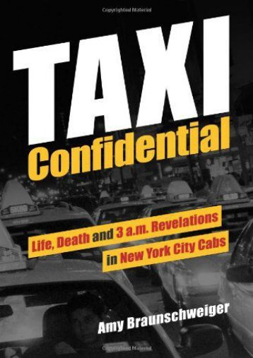 Taxi Confidential: Life, Death and 3 a.m. Revelations in New York City Cabs