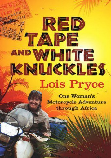 Red Tape and White Knuckles: One Woman s Adventure Through Africa