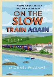 On the Slow Train Again: Twelve Great British Railway Journeys