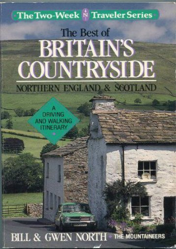 The Best of Britain s Countryside: Northern England and Scotland : A Driving and Walking Itinerary (The Two-Week Traveler Series)