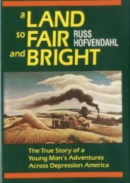 A Land so Fair and Bright: The True Story of a Young Man s Adventures across Depression America