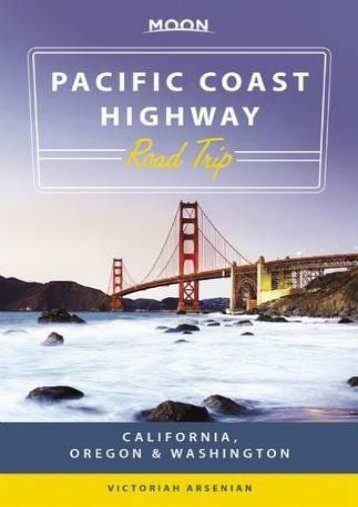 Moon Pacific Coast Highway Road Trip: California, Oregon   Washington (Travel Guide)