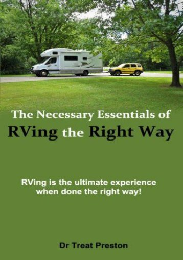 The Necessary Essentials of RVing The Right Way: RVing is the ultimate experience when done the right way!