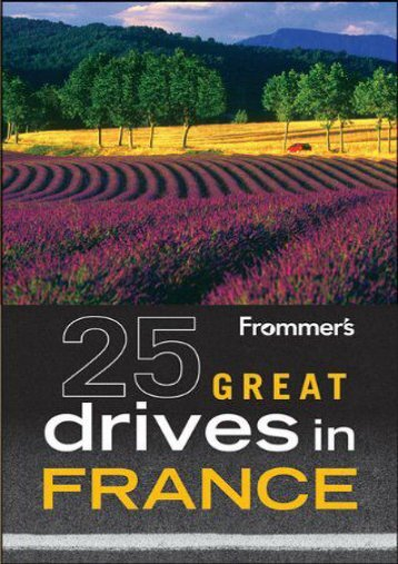 Frommer s? 25 Great Drives in France (Best Loved Driving Tours)