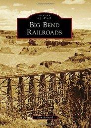 Big Bend Railroads (Images of Rail)
