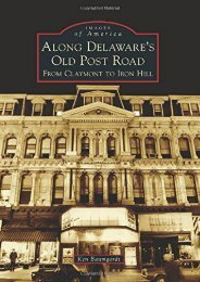 Along Delaware s Old Post Road: From Claymont to Iron Hill (Images of America)
