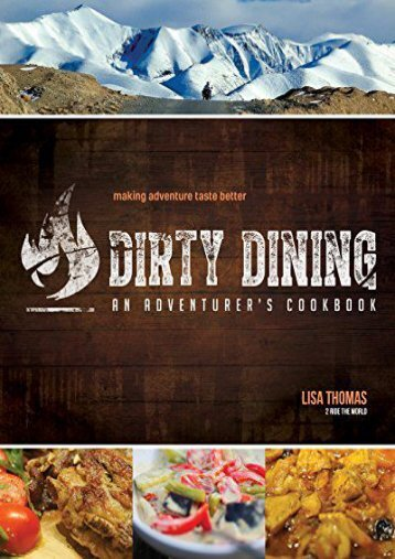 Dirty Dining: An Adventurer s Cookbook