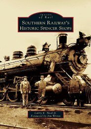 Southern Railway s Historic Spencer Shops