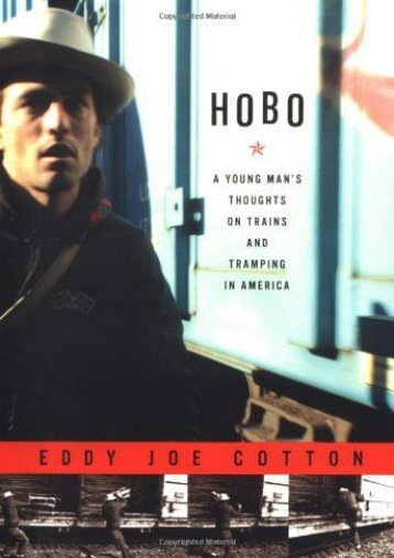 Hobo: A Young Man s Thoughts on Trains and Tramping in America
