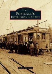 Portland s Interurban Railway (Images of Rail)