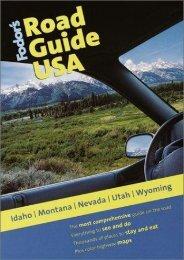 Fodor s Road Guide USA: Idaho, Montana, Nevada, Utah, Wyoming, 1st Edition