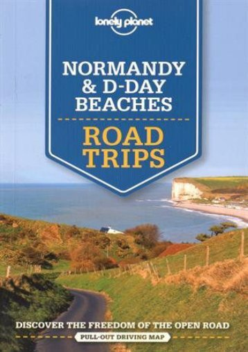 Lonely Planet Normandy   D-Day Beaches Road Trips (Travel Guide)