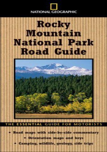 National Geographic Road Guide to Rocky Mountain National Park: The Essential Guide for Motorists (National Geographic Road Guides)