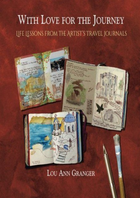 With Love for the Journey: Life Lessons from the Artist s Travel Journals