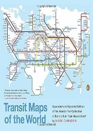 Transit Maps of the World: Expanded and Updated Edition of the World s First Collection of Every Urban Train Map on Earth