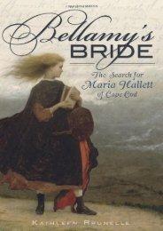 Bellamy s Bride: The Search for Maria Hallett of Cape Cod