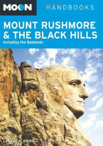 Moon Mount Rushmore   the Black Hills: Including the Badlands (Moon Handbooks)