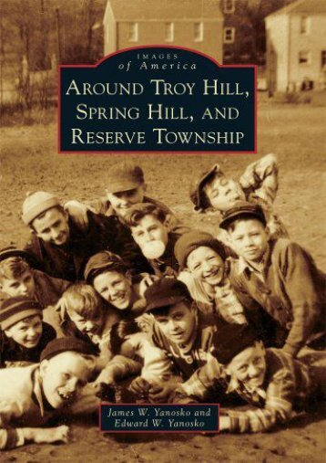 Around Troy Hill, Spring Hill, and Reserve Township (Images of America)