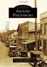 Around Philipsburg (Images of America)