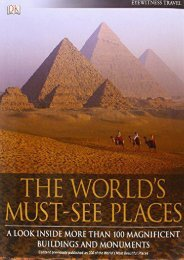 The World s Must-See Places: A Look Inside More Than 100 Magnificent Buildings and Monuments