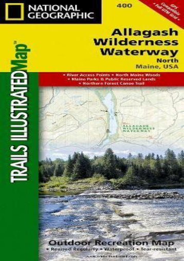 Allagash Wilderness Waterway : north : Maine, USA : river access points, North Maine Woods, Maine Parks   public reserved lands, Northern Forest Canoe ... (National Geographic Trails Illustrated Map)