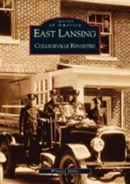East Lansing: Collegeville Revisited   (MI)  (Images of America)