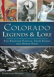 Colorado Legends   Lore: The Phantom Fiddler, Snow Snakes and Other Tales