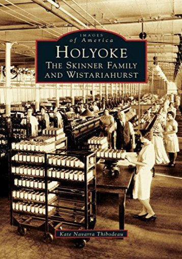 Holyoke: The Skinner Family and Wistariahurst