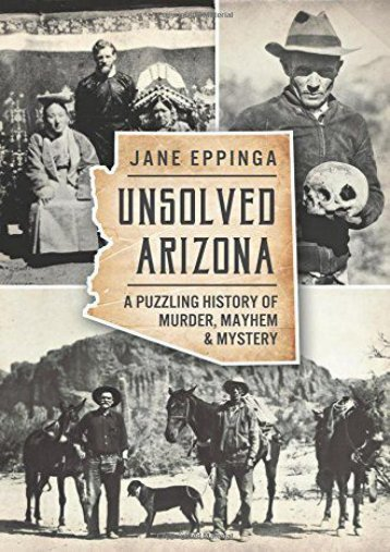 Unsolved Arizona: A Puzzling History of Murder, Mayhem   Mystery (True Crime)