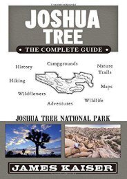 Joshua Tree: The Complete Guide: Joshua Tree National Park (Color Travel Guide)