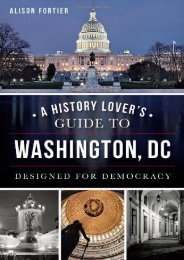 A History Lover s Guide to Washington, D.C.: Designed for Democracy (History   Guide)