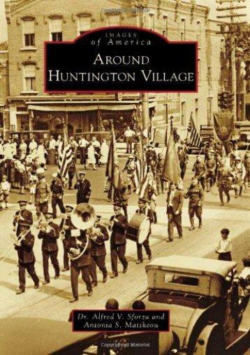 Around Huntington Village (Images of America)