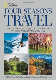 Four Seasons of Travel: 400 of the World s Best Destinations in Winter, Spring, Summer, and Fall